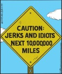 caution, idiots, jerks