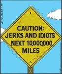caution, idiots, jerks